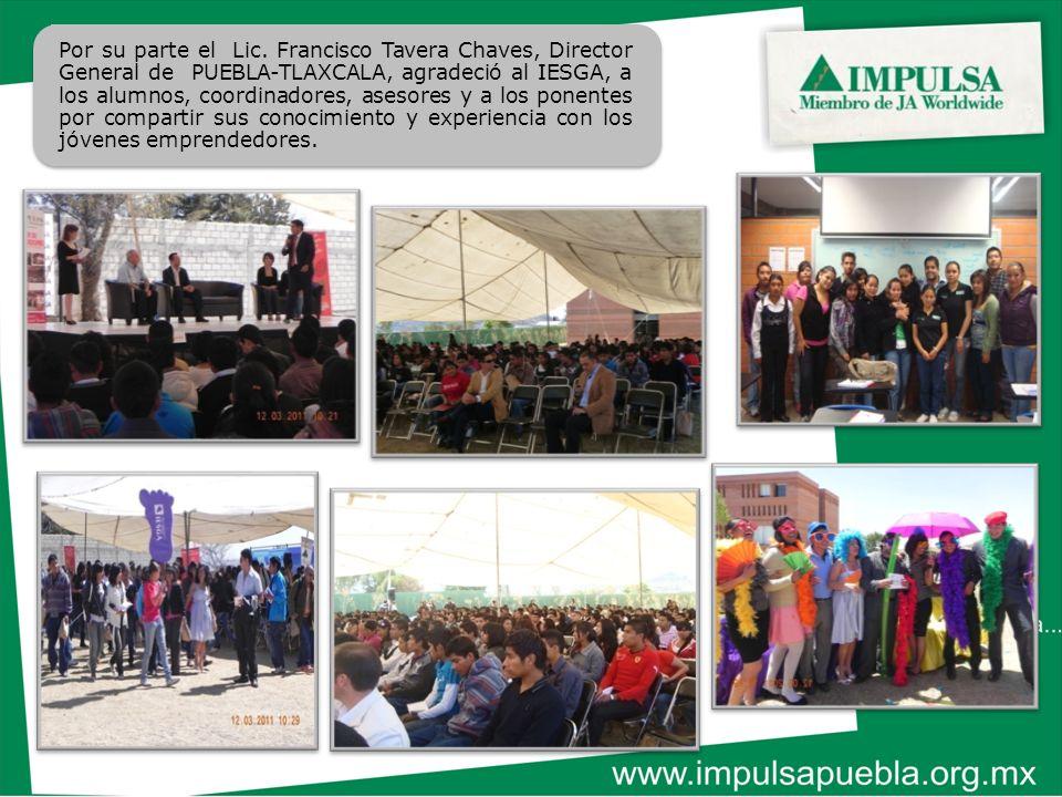 Por su parte el Lic. Francisco Tavera Chaves, Director General de PUEBLA-TLAXCALA, agradeció al IESGA, a los alumnos, coordinadores, asesores y a los