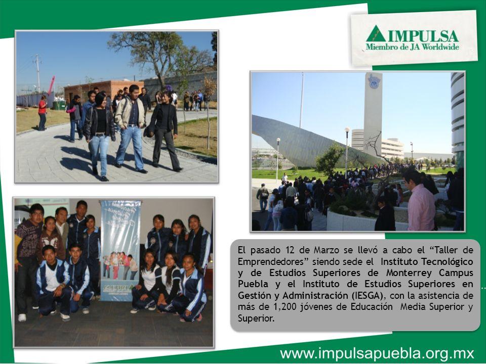 El pasado 12 de Marzo se llevó a cabo el Taller de Emprendedores siendo sede el Instituto Tecnológico y de Estudios Superiores de Monterrey Campus Pue