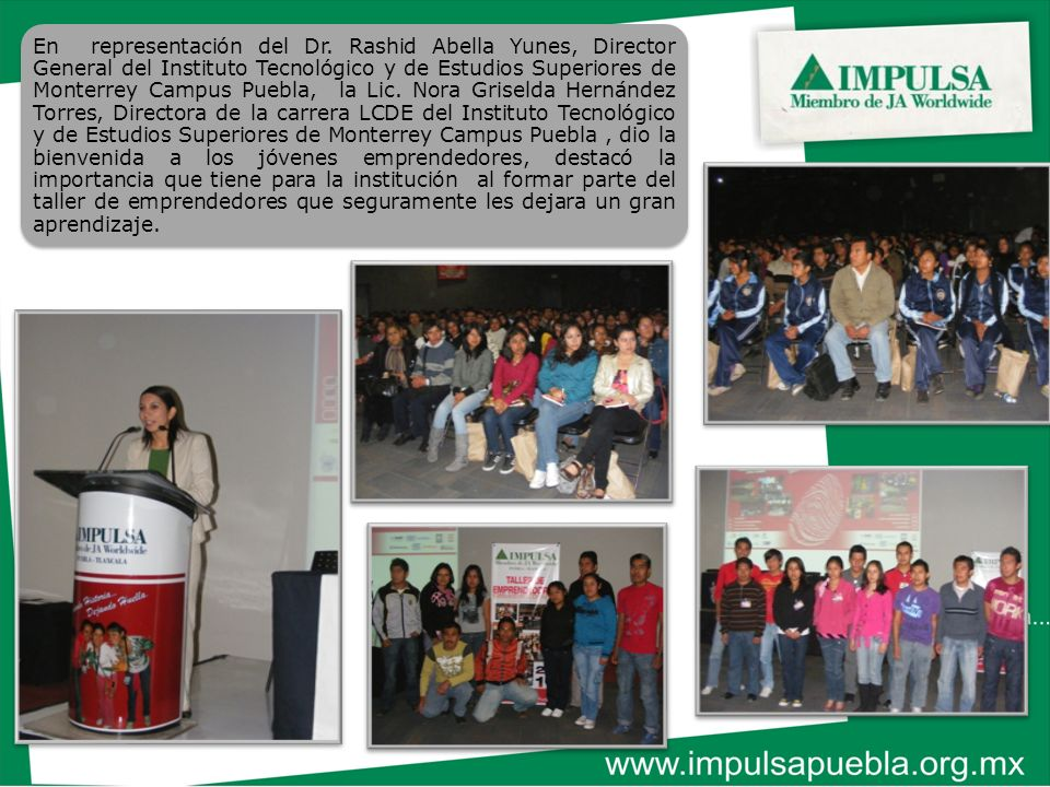 En representación del Dr. Rashid Abella Yunes, Director General del Instituto Tecnológico y de Estudios Superiores de Monterrey Campus Puebla, la Lic.
