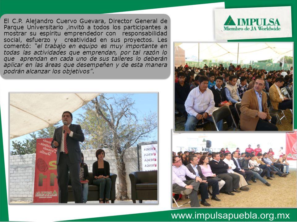 El C.P. Alejandro Cuervo Guevara, Director General de Parque Universitario,invitó a todos los participantes a mostrar su espíritu emprendedor con resp