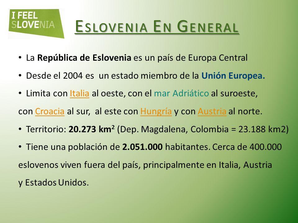 E SLOVENIA E N G ENERAL La República de Eslovenia es un país de Europa Central Desde el 2004 es un estado miembro de la Unión Europea.