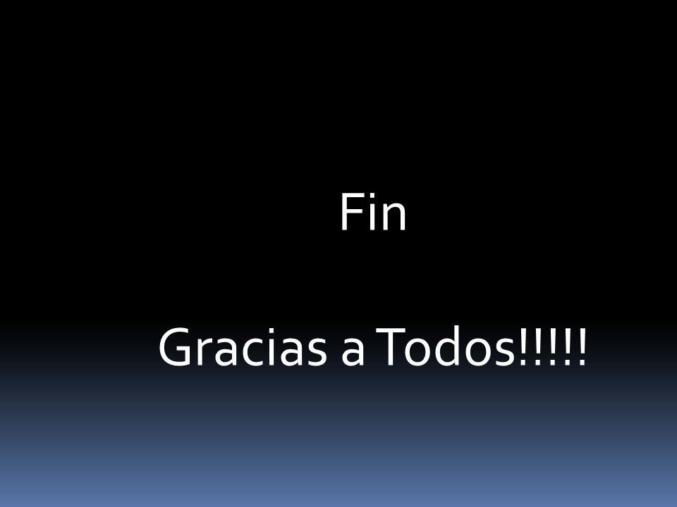 Fin Gracias a Todos!!!!!