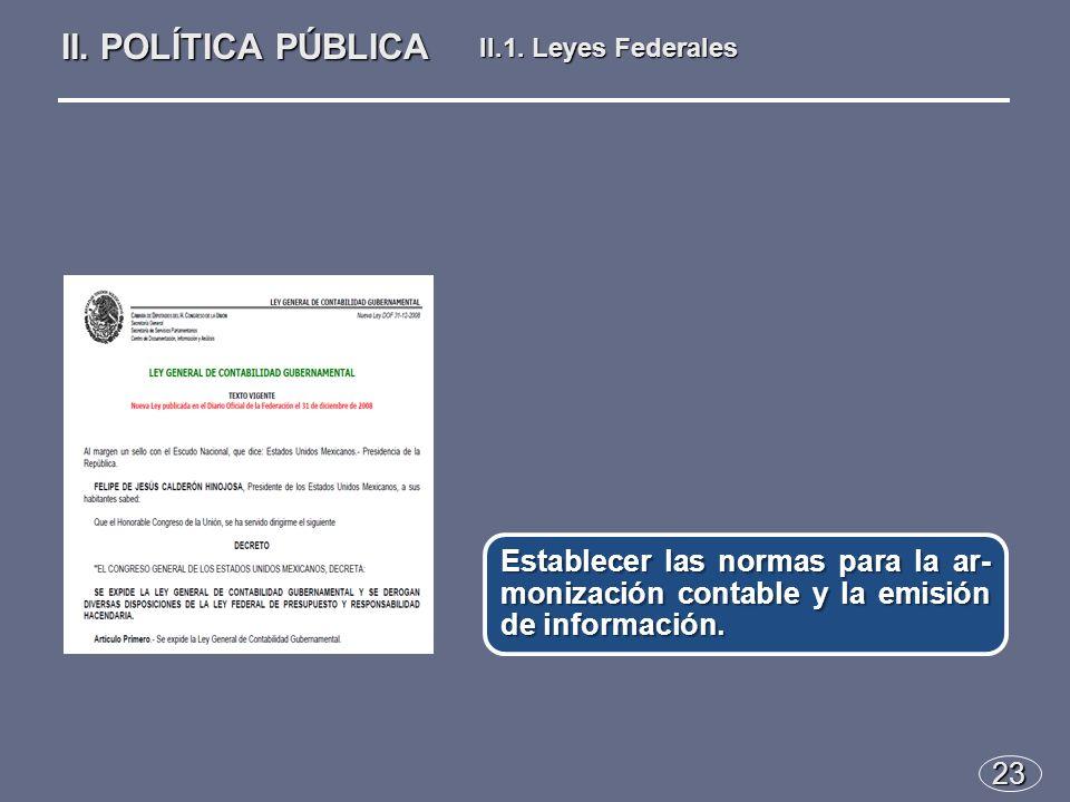 23 Establecer las normas para la ar- monización contable y la emisión de información.