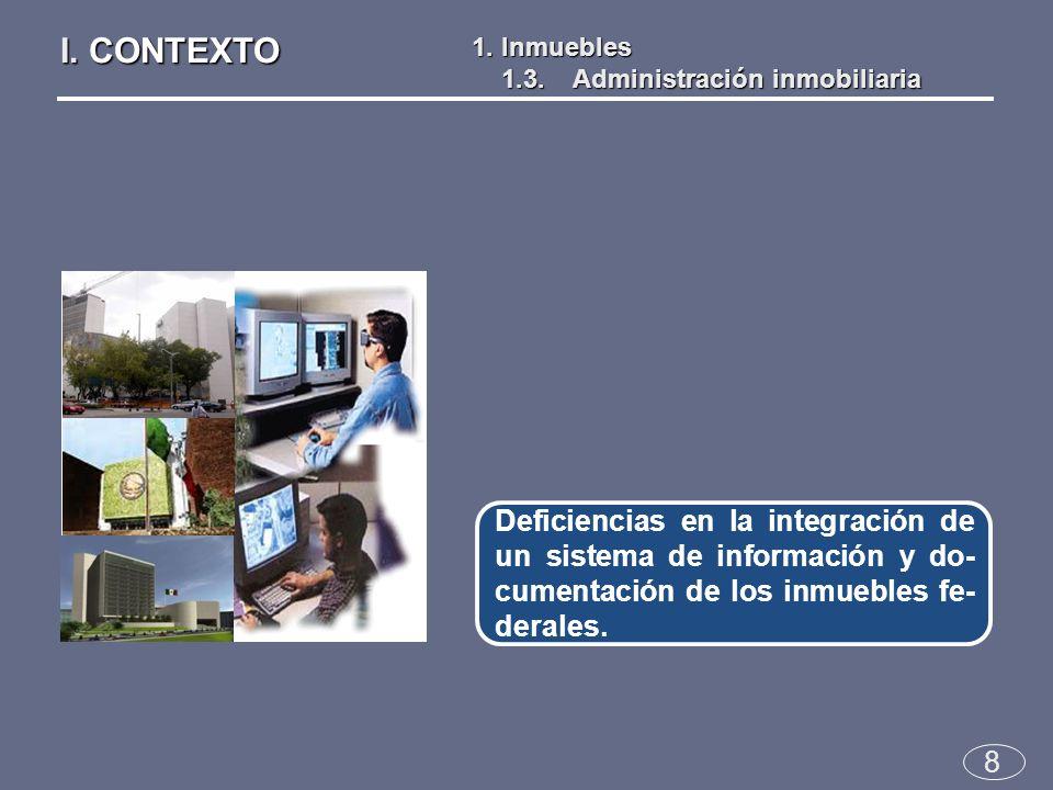8 Deficiencias en la integración de un sistema de información y do- cumentación de los inmuebles fe- derales.