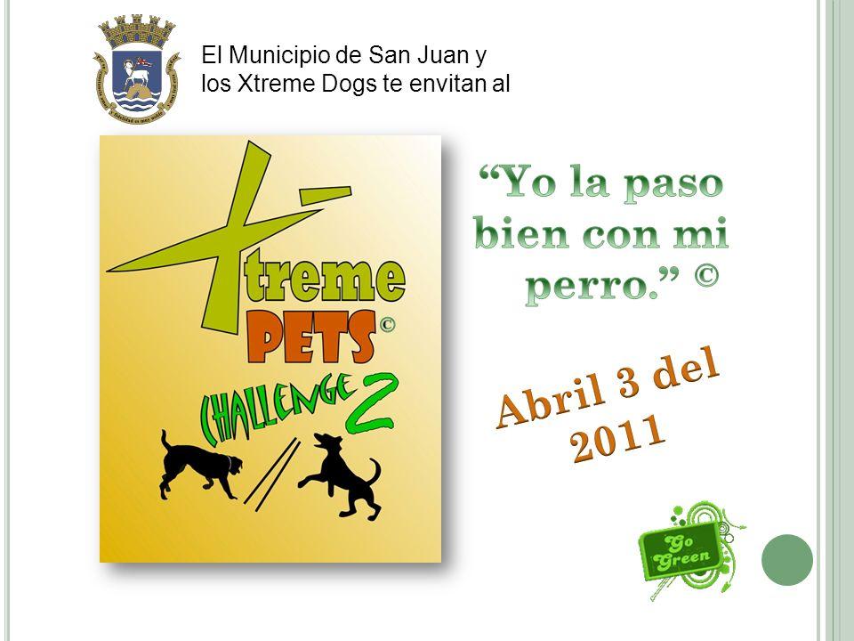 El Municipio de San Juan y los Xtreme Dogs te envitan al