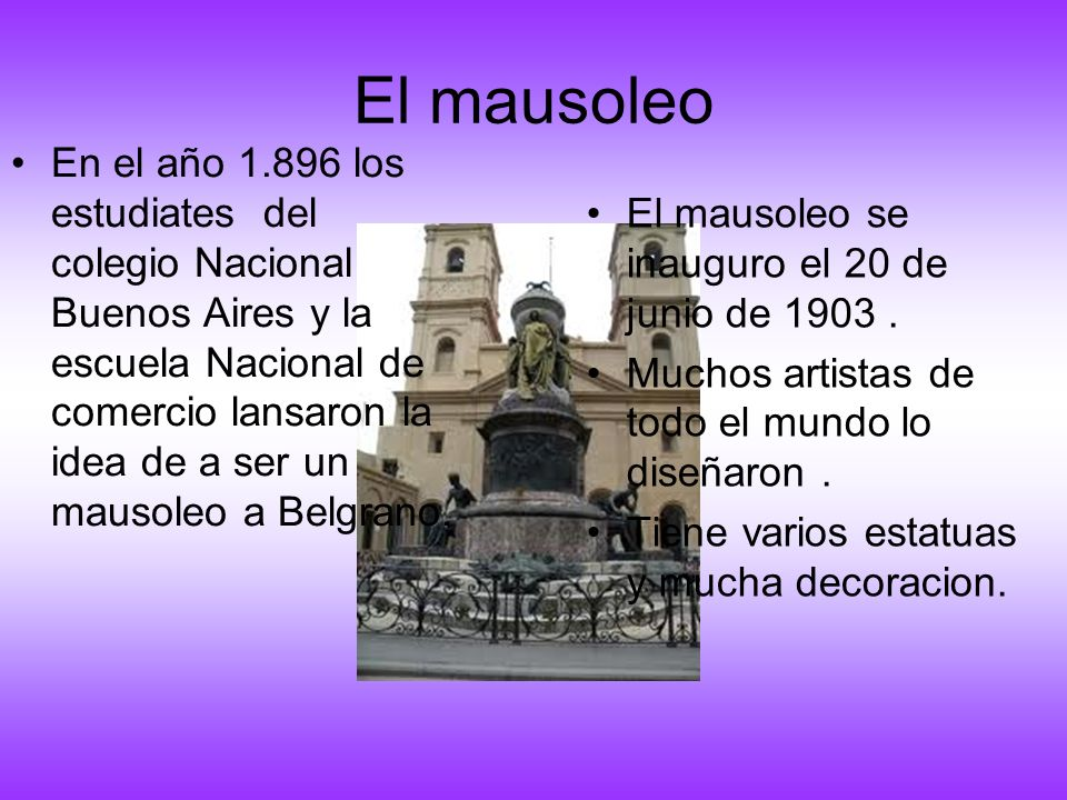 El mausoleo El mausoleo se inauguro el 20 de junio de 1903. Muchos artistas de todo el mundo lo diseñaron. Tiene varios estatuas y mucha decoracion. E