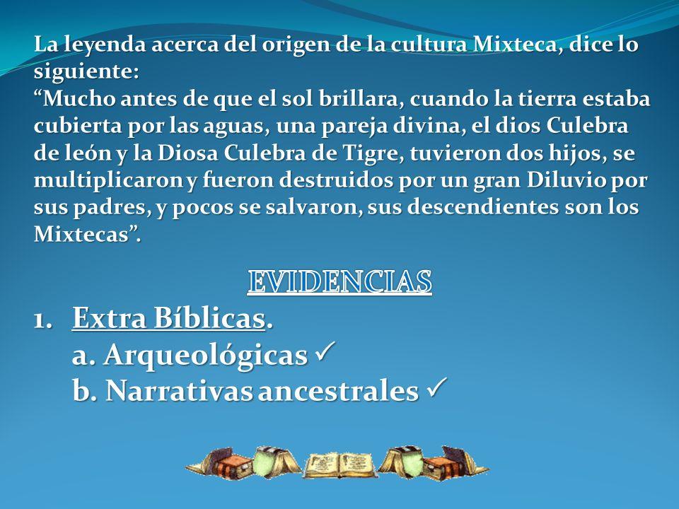 La leyenda acerca del origen de la cultura Mixteca, dice lo siguiente: Mucho antes de que el sol brillara, cuando la tierra estaba cubierta por las ag