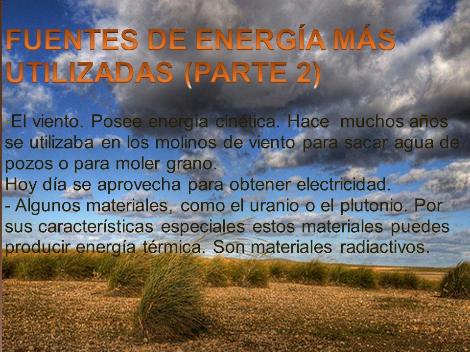 FUENTES DE ENERGÍA MÁS UTILIZADAS (PARTE 2) -El viento.