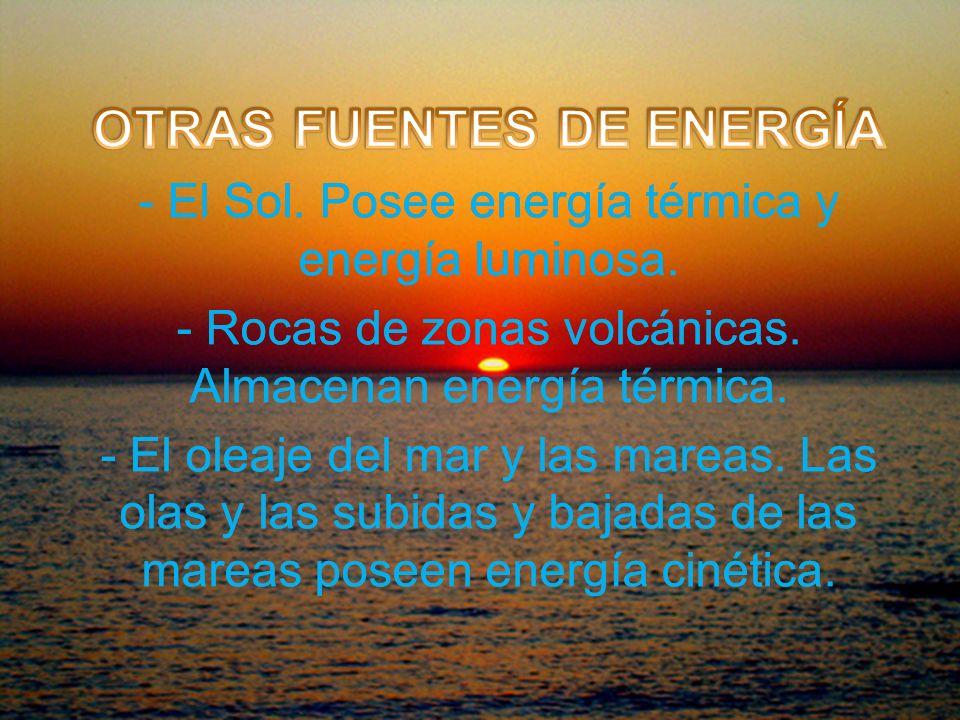 FUENTES DE ENERGÍA MÁS UTILIZADAS (PARTE 2) -El viento. Posee energía cinética. Hace muchos años se utilizaba