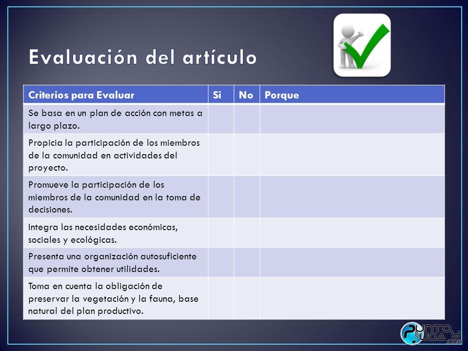 Criterios para EvaluarSiNoPorque Se basa en un plan de acción con metas a largo plazo. Propicia la participación de los miembros de la comunidad en ac