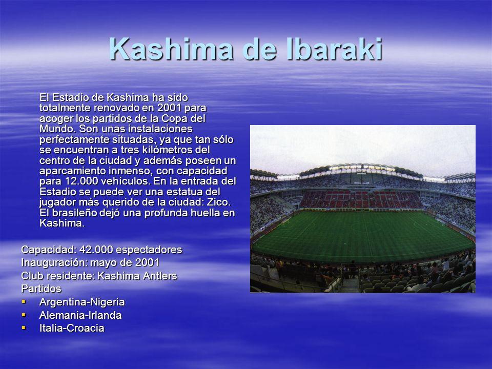 Kashima de Ibaraki El Estadio de Kashima ha sido totalmente renovado en 2001 para acoger los partidos de la Copa del Mundo. Son unas instalaciones per