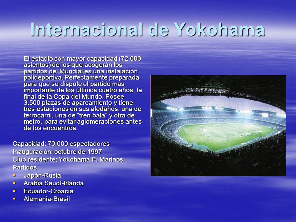 Internacional de Yokohama El estadio con mayor capacidad (72.000 asientos) de los que acogerán los partidos del Mundial es una instalación polideporti
