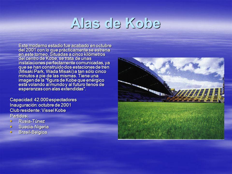 Alas de Kobe Este moderno estadio fue acabado en octubre del 2001 con lo que prácticamente se estrena en este torneo. Situadas a cinco kilómetros del