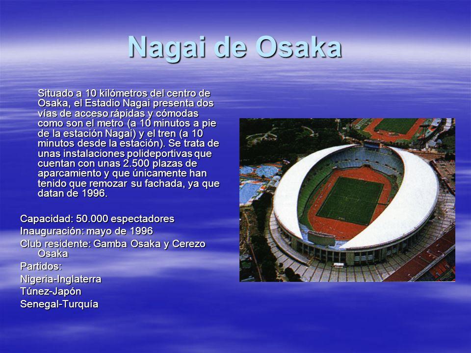 Nagai de Osaka Situado a 10 kilómetros del centro de Osaka, el Estadio Nagai presenta dos vías de acceso rápidas y cómodas como son el metro (a 10 min