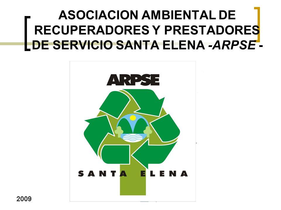 ASOCIACION AMBIENTAL DE RECUPERADORES Y PRESTADORES DE SERVICIO SANTA ELENA -ARPSE - 2009 2009