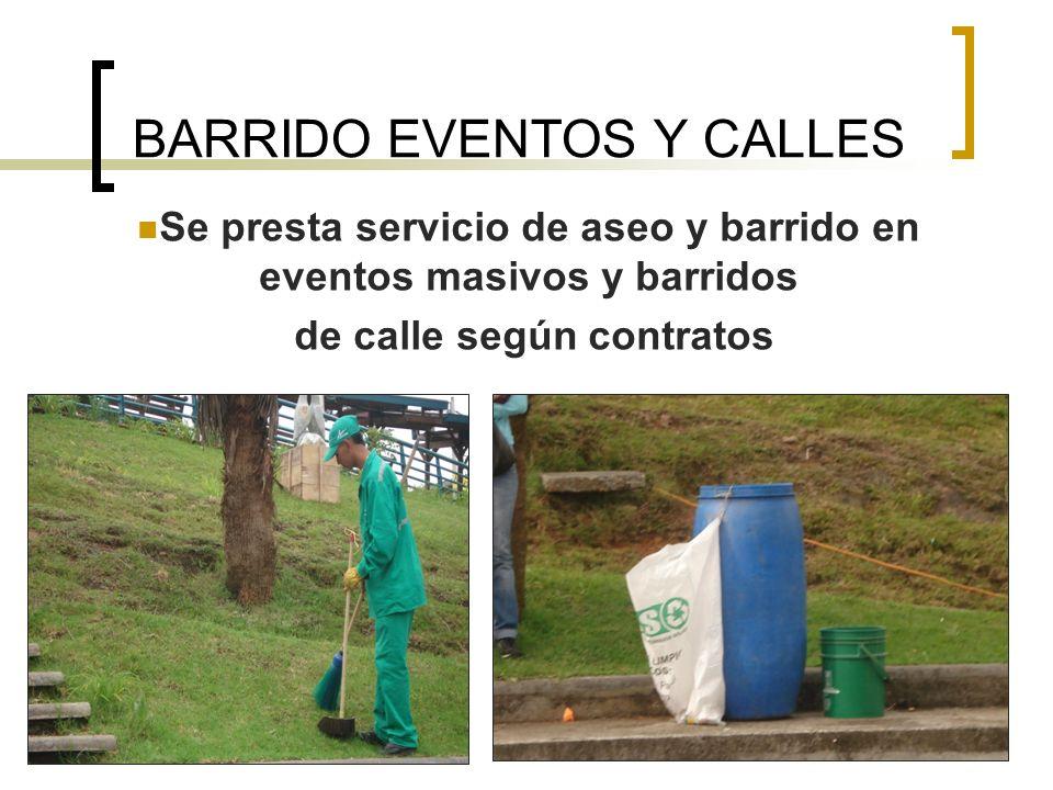 BARRIDO EVENTOS Y CALLES Se presta servicio de aseo y barrido en eventos masivos y barridos de calle según contratos