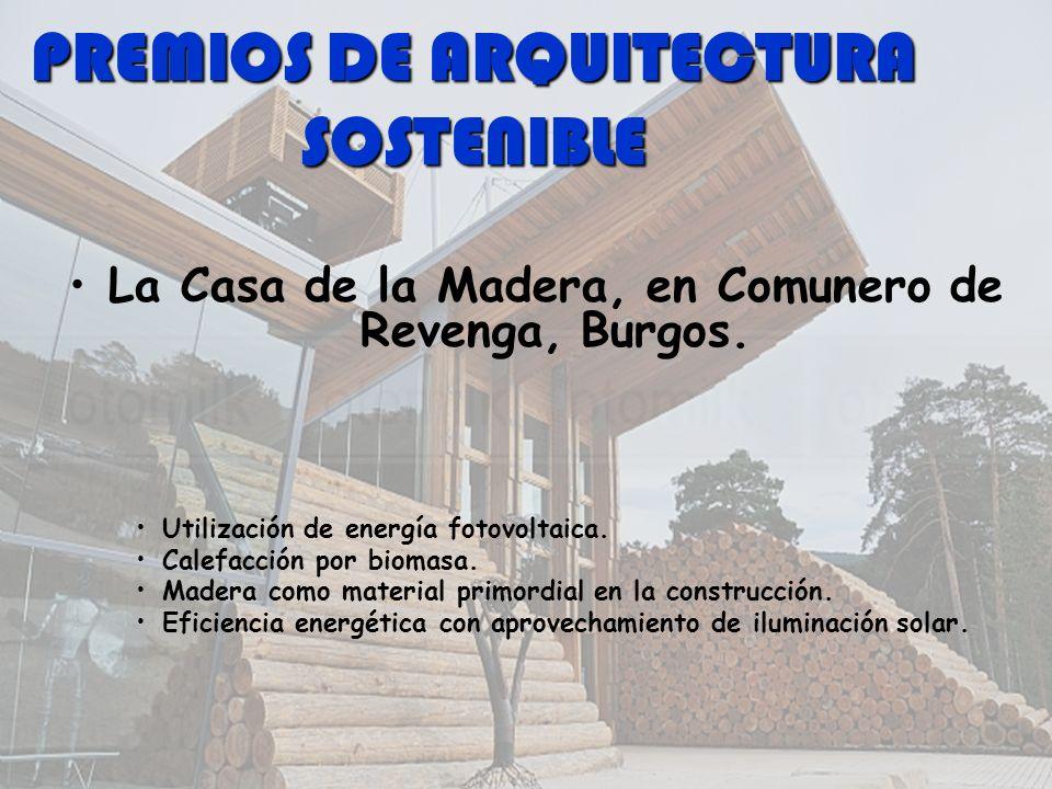 CONSTRUCCIÓN SOSTENIBLE Piscina cubierta climatizada en Toro. Sede del EREN en León. La Casa de la Madera, Comunero de Revenga.