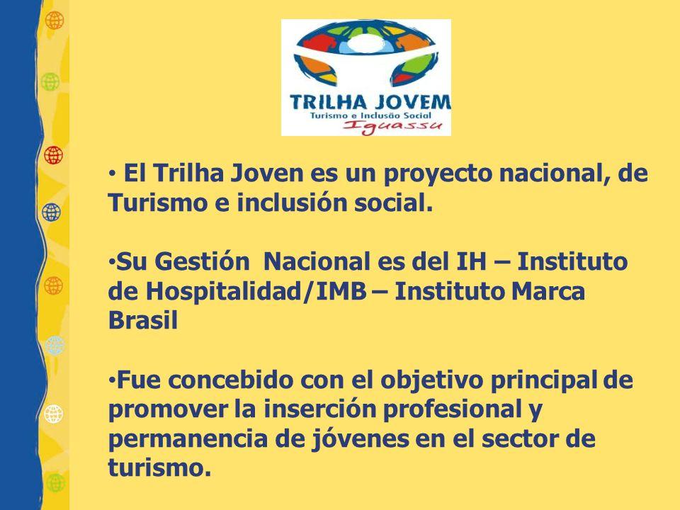 El Trilha Joven es un proyecto nacional, de Turismo e inclusión social. Su Gestión Nacional es del IH – Instituto de Hospitalidad/IMB – Instituto Marc