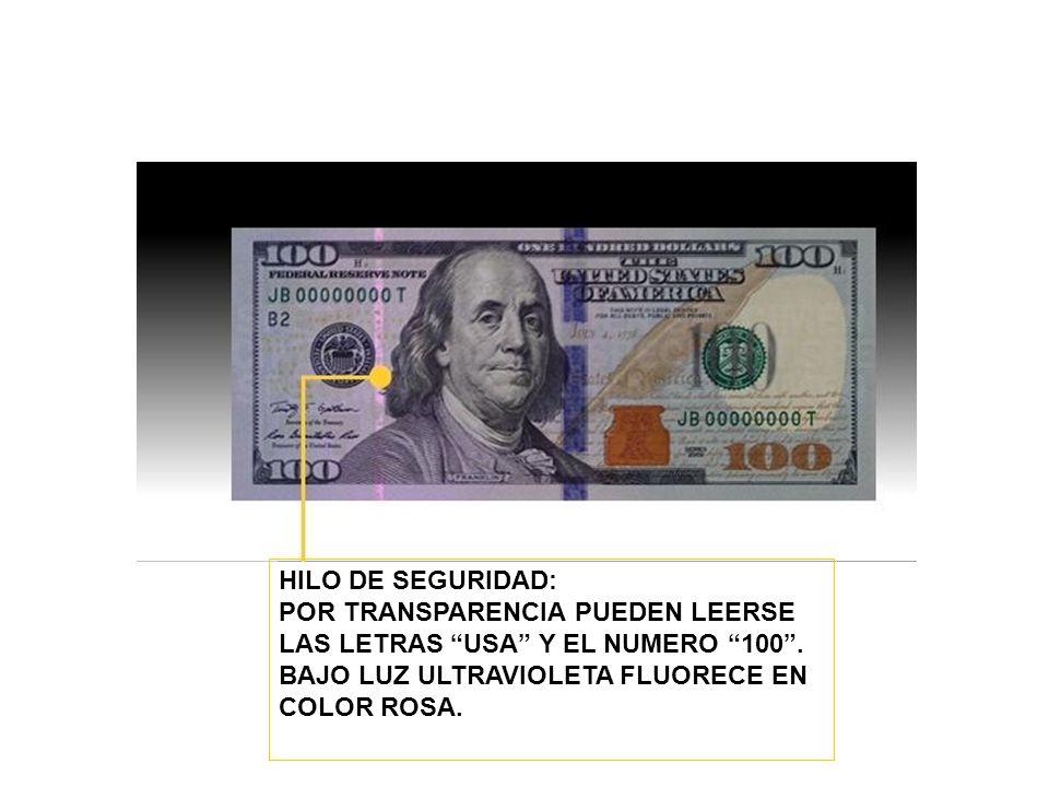 HILO DE SEGURIDAD: POR TRANSPARENCIA PUEDEN LEERSE LAS LETRAS USA Y EL NUMERO 100.