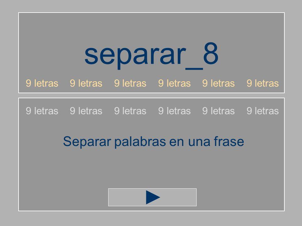 separar_8 9 letras 9 letras 9 letras Separar palabras en una frase