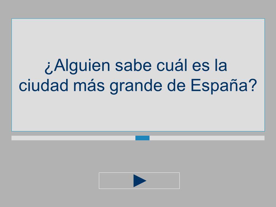 ¿Alguien sabe cuál es la ciudad más grande deEspaña