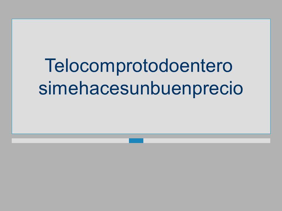 Telocomprotodoentero simehacesunbuenprecio