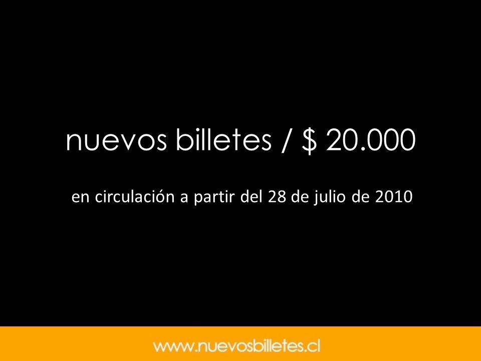 nuevos billetes / $ 20.000 en circulación a partir del 28 de julio de 2010 Familia de Billetes