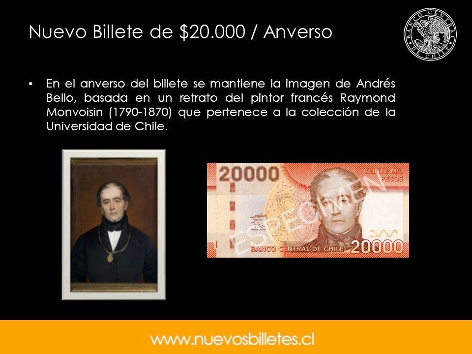 Nuevo Billete de $20.000 / Anverso En el anverso del billete se mantiene la imagen de Andrés Bello, basada en un retrato del pintor francés Raymond Mo