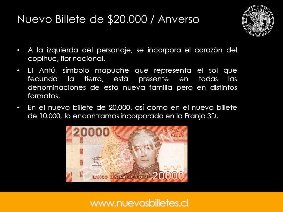 Nuevo Billete de $20.000 / Anverso A la izquierda del personaje, se incorpora el corazón del copihue, flor nacional. El Antú, símbolo mapuche que repr