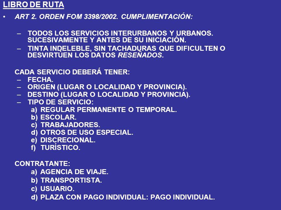 ART 2.ORDEN FOM 3398/2002. CUMPLIMENTACIÓN: –TODOS LOS SERVICIOS INTERURBANOS Y URBANOS.