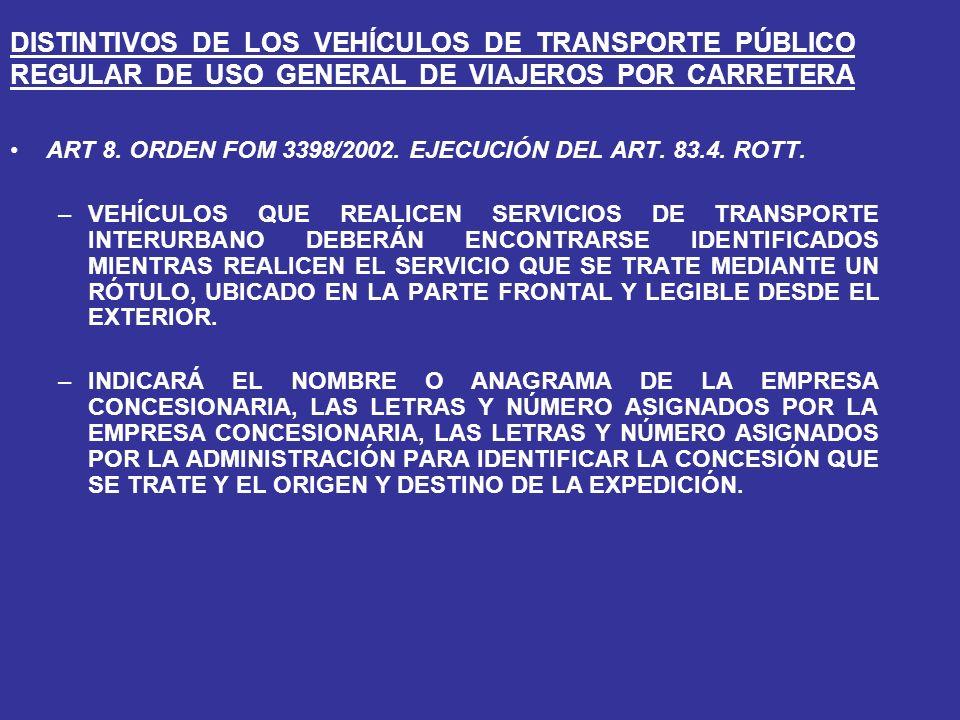 DISTINTIVOS DE LOS VEHÍCULOS DE TRANSPORTE PÚBLICO REGULAR DE USO GENERAL DE VIAJEROS POR CARRETERA ART 8.