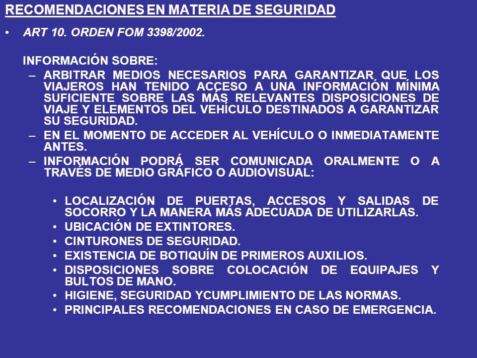 RECOMENDACIONES EN MATERIA DE SEGURIDAD ART 10.ORDEN FOM 3398/2002.