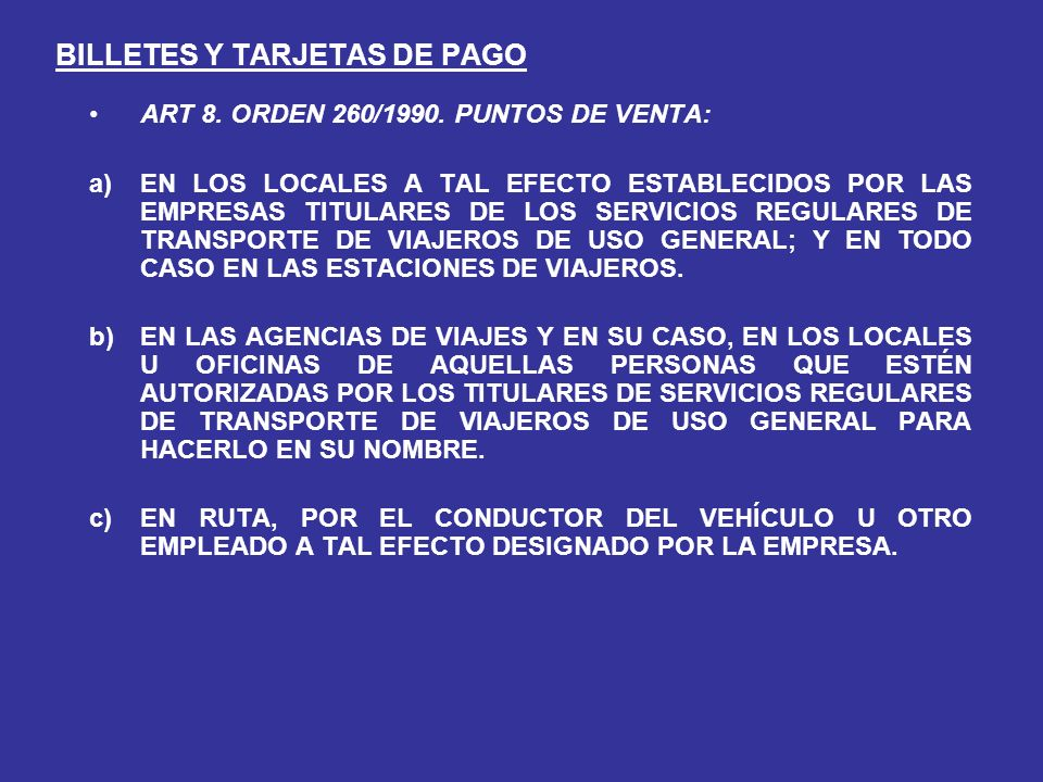 BILLETES Y TARJETAS DE PAGO ART 8.ORDEN 260/1990.