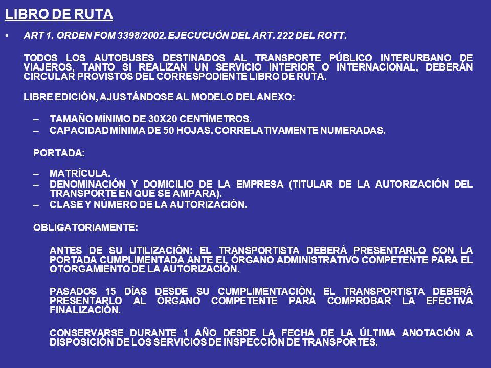 LIBRO DE RUTA ART 1.ORDEN FOM 3398/2002. EJECUCUÓN DEL ART.