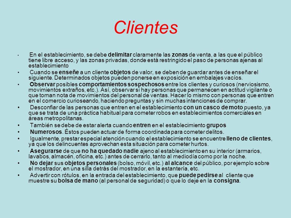 Clientes En el establecimiento, se debe delimitar claramente las zonas de venta, a las que el público tiene libre acceso, y las zonas privadas, donde