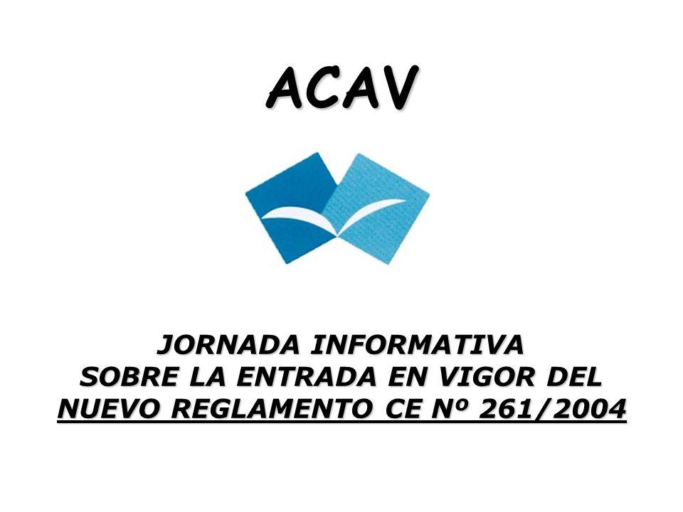 ACAV JORNADA INFORMATIVA SOBRE LA ENTRADA EN VIGOR DEL NUEVO REGLAMENTO CE Nº 261/2004
