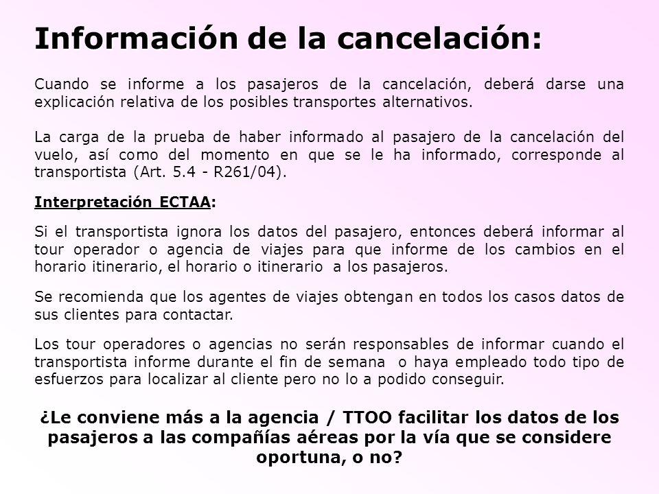 Información de la cancelación: Cuando se informe a los pasajeros de la cancelación, deberá darse una explicación relativa de los posibles transportes alternativos.