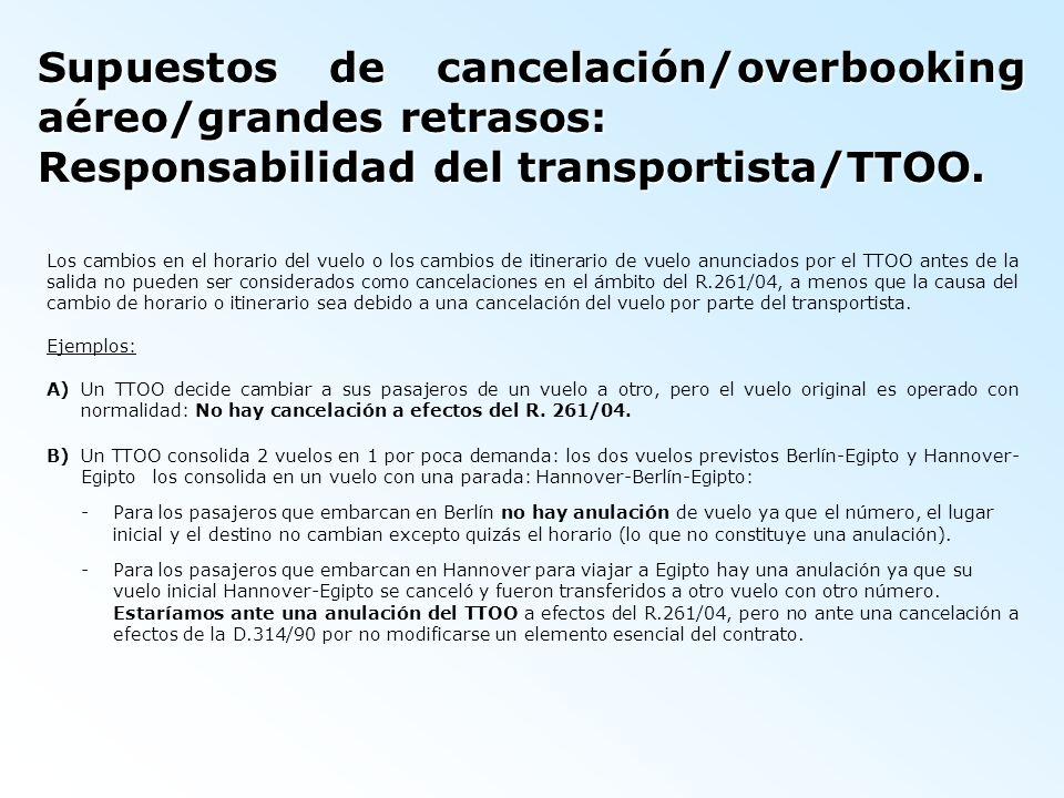 Supuestos de cancelación/overbooking aéreo/grandes retrasos: Responsabilidad del transportista/TTOO. Los cambios en el horario del vuelo o los cambios
