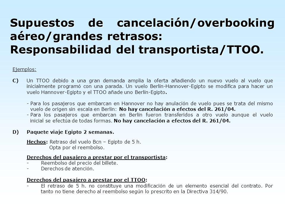 Supuestos de cancelación/overbooking aéreo/grandes retrasos: Responsabilidad del transportista/TTOO. Ejemplos: C)Un TTOO debido a una gran demanda amp