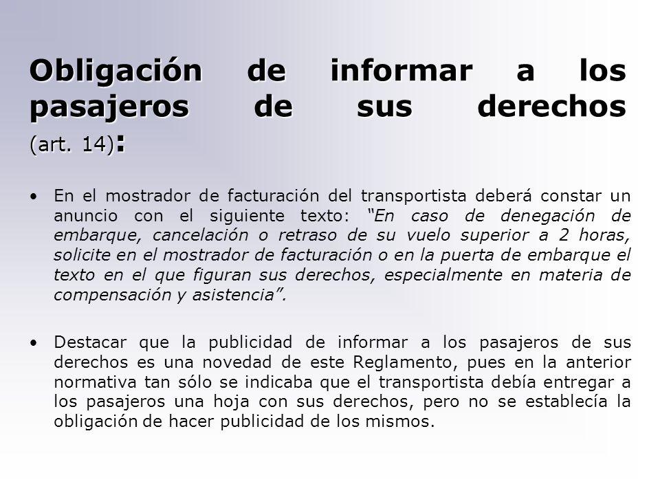 Obligación de informar a los pasajeros de sus derechos (art. 14) : En el mostrador de facturación del transportista deberá constar un anuncio con el s