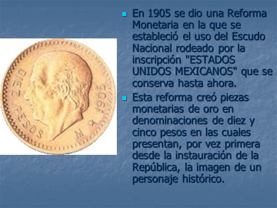 En 1905 se dio una Reforma Monetaria en la que se estableció el uso del Escudo Nacional rodeado por la inscripción