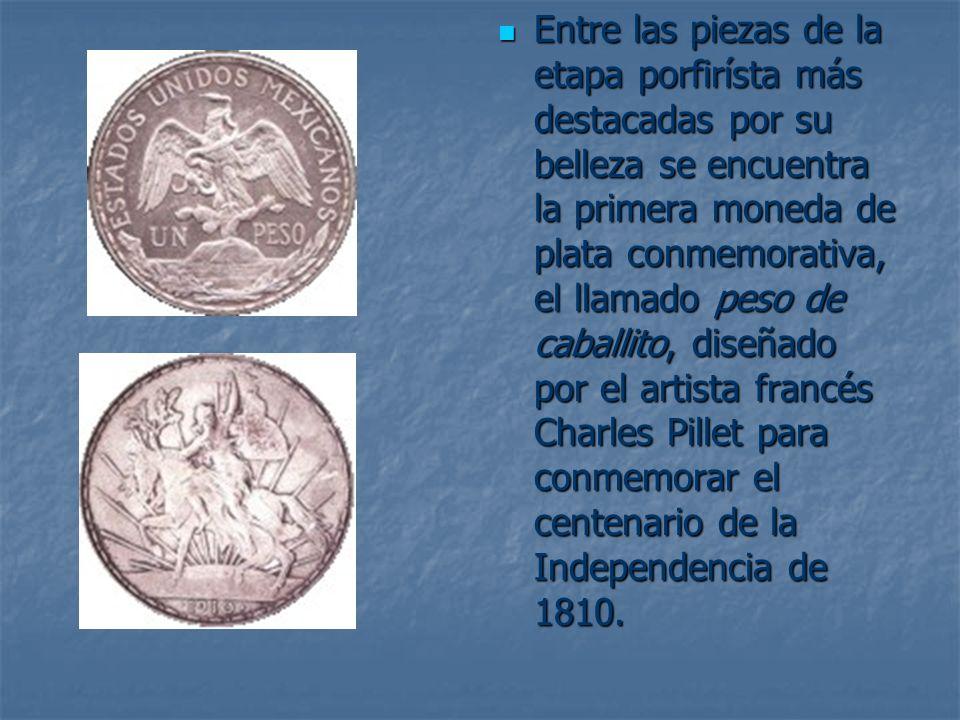 Entre las piezas de la etapa porfirísta más destacadas por su belleza se encuentra la primera moneda de plata conmemorativa, el llamado peso de caball