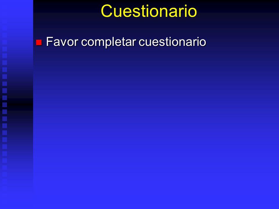 Cuestionario Favor completar cuestionario Favor completar cuestionario