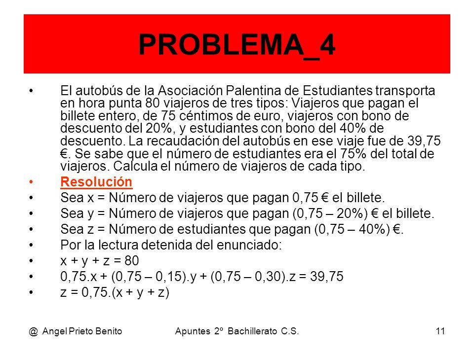 @ Angel Prieto BenitoApuntes 2º Bachillerato C.S.11 PROBLEMA_4 El autobús de la Asociación Palentina de Estudiantes transporta en hora punta 80 viajer