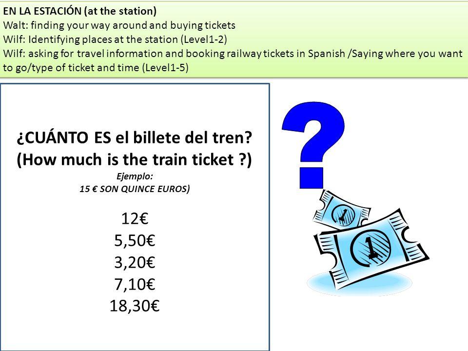 ¿CUÁNTO ES el billete del tren.