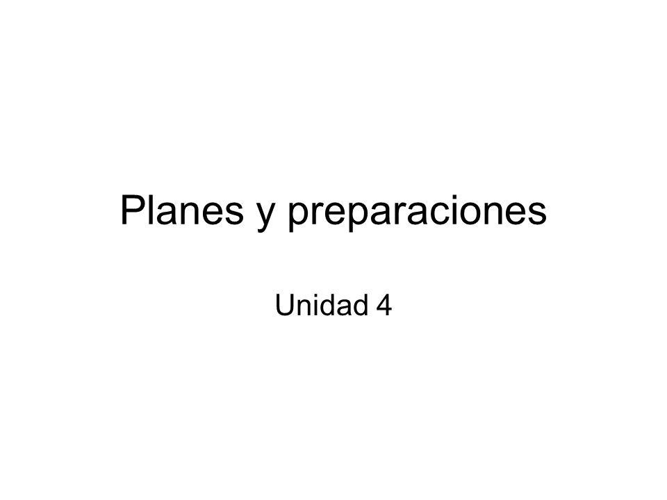 Planes y preparaciones Unidad 4