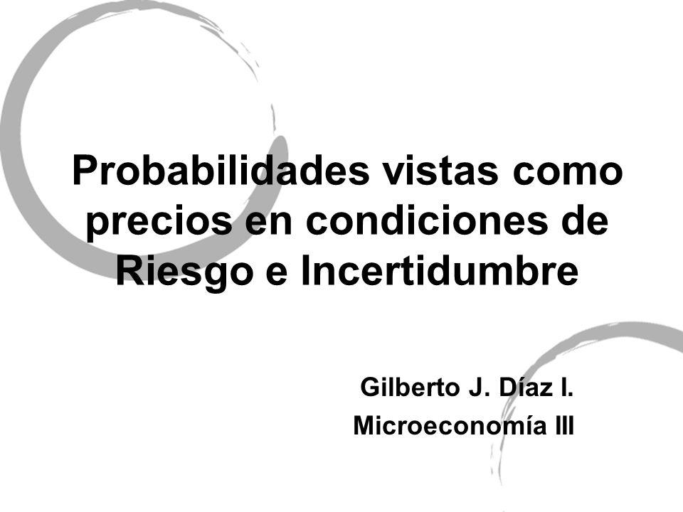 Riesgo: conocemos los posibles resultados de un determinado curso de acción y conocemos la distribución de probabilidades asociada a cada resultado.