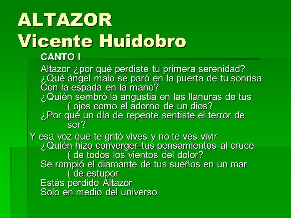 ALTAZOR Vicente Huidobro CANTO I Altazor ¿por qué perdiste tu primera serenidad.