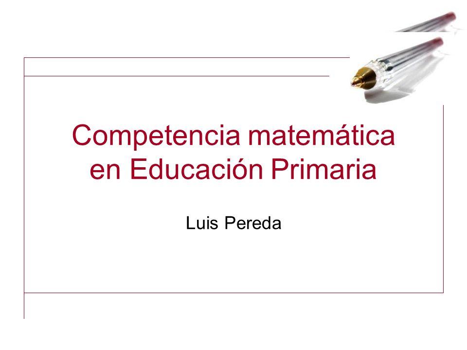 Competencia matemática en Educación Primaria Luis Pereda