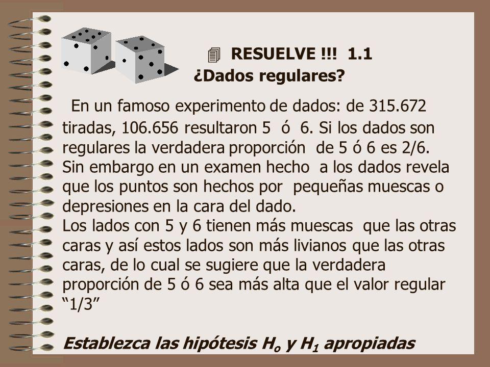 RESUELVE !!.1.1 ¿Dados regulares.